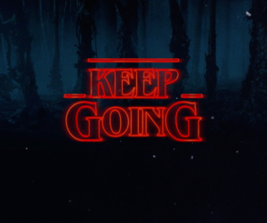 keep going and stranger things image