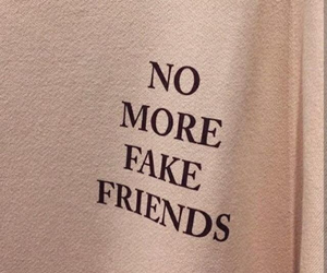 quotes, friends, and fake image