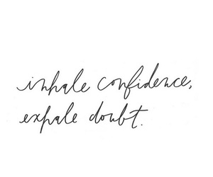 quotes, confidence, and doubt image