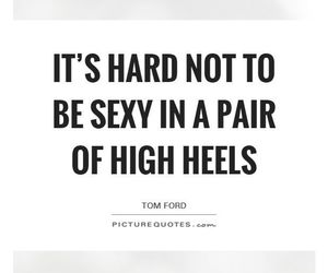 high heels, quotes, and sexy image