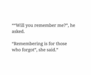 ask, forget, and he image