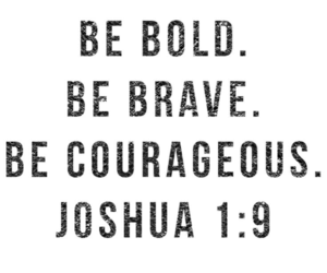 art, be brave, and bible image