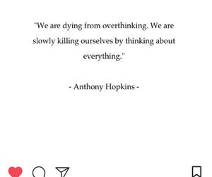 quote, anthony hopkins, and overthinking image