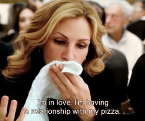 pizza, love, and julia roberts image
