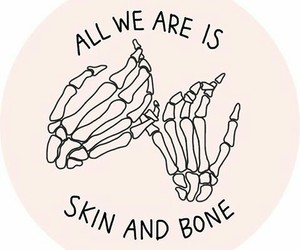 bone, human, and quotes image