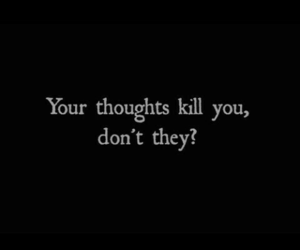 thoughts, kill, and quotes image