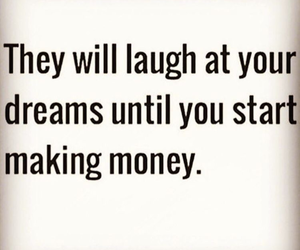 quotes, Dream, and money image