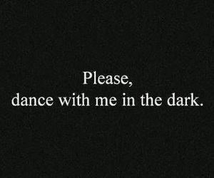 dance, quotes, and dark image