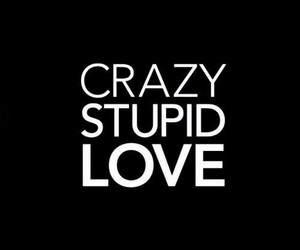 bw, crazy stupid love, and typography image
