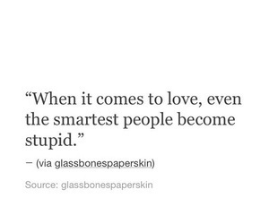 quotes, love, and stupid image