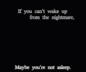 nightmare, quotes, and sleep image