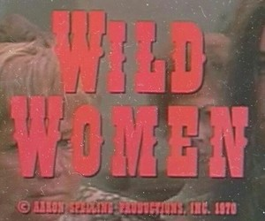 wild, women, and film image