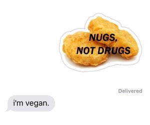 drugs, not, and vegan image