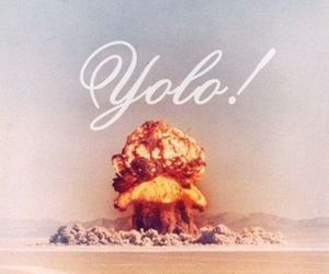 fuuny, yolo, and bomb image