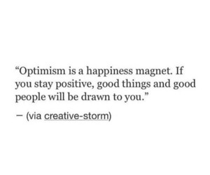 optimistic, positive, and good thing image