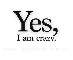 crazy, yes, and quotes image