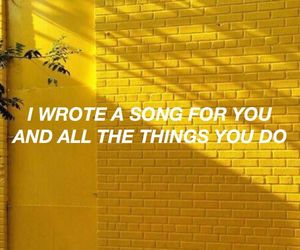 coldplay, yellow, and quotes image