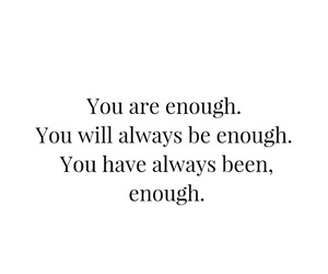 enough, quote, and self esteem image