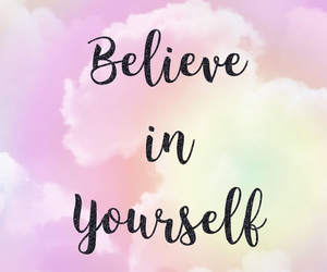 believe in yourself, frases, and acredite em si mesmo image