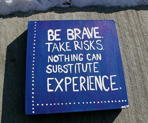 quote, experience, and brave image