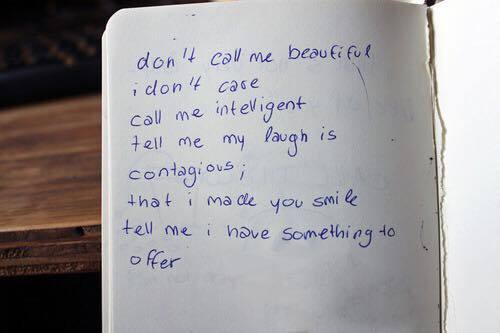 don t call me beautiful i don t care call me intelligent tell