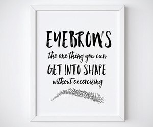 eyebrows, quotes, and white image