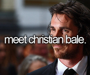-things i want to do and -christian bale image