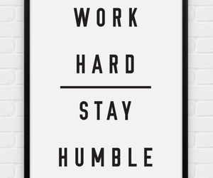 quotes, work hard, and humble image