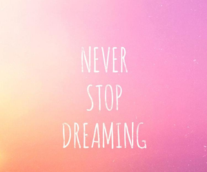 Dream, neverstopdreaming, and see image