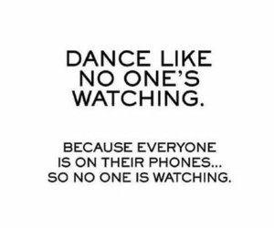 dance, quotes, and phone image