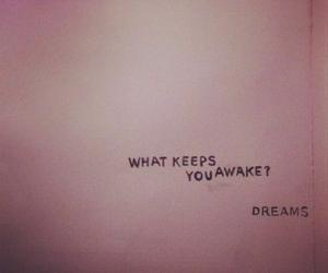 Dream, quotes, and awake image