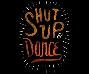 art, dance, and shut up image