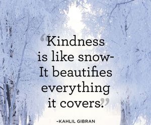 kindness, quotes, and snow image