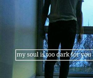 dark, quotes, and soul image
