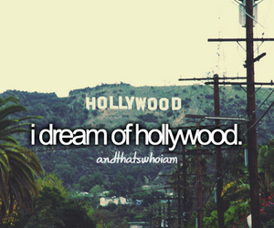 hollywood, Dream, and text image