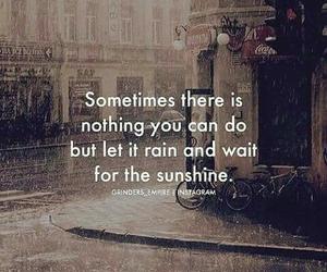 rain, sunshine, and quotes image