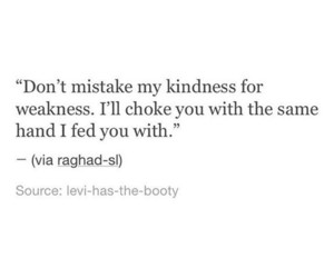 quotes, kindness, and weakness image