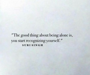 alone, good, and good things image