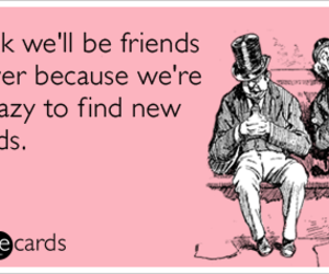 Friends Friendship Lazy Funny Ecard Friendship Ecard Someecardscom
