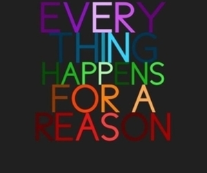 quotes, reason, and happens image