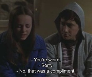 weird, quotes, and compliment image