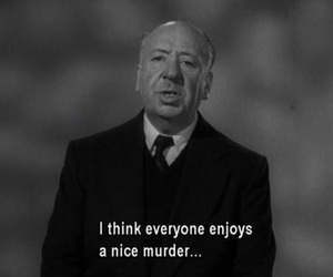 murder, alfred hitchcock, and quotes image