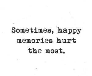 quotes, hurt, and memories image