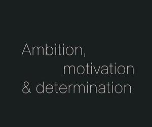motivation, ambition, and determination image