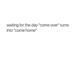come home, married, and quotes image