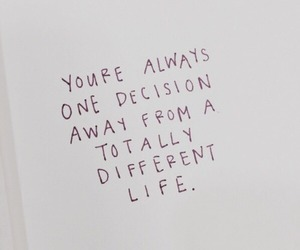 quotes, life, and decision image
