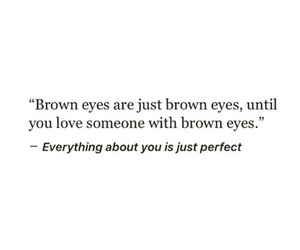 brown eyes, crush, and perfection image