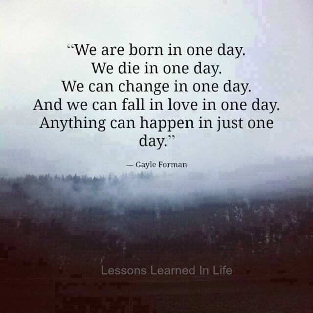One Day Can Change Everything! on We Heart It