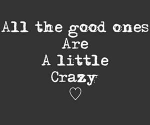 little crazy and all the good ones are image