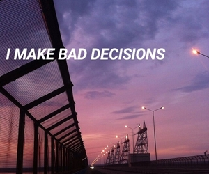 bad decisions and quotes image